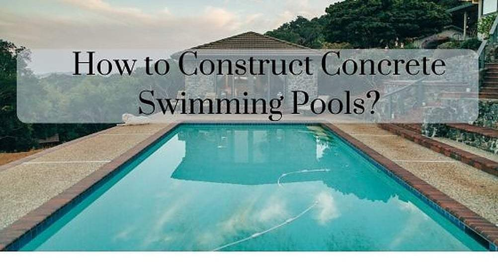Pool Construction Guide: What Can You Learn?